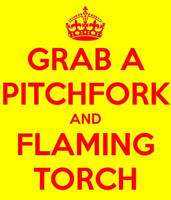 grab-a-pitchfork-and-flaming-torch